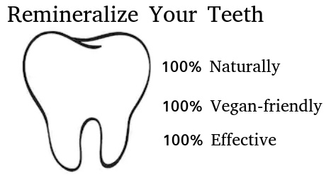 Remineralize Teeth Naturally Vegan